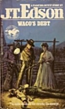 Waco's Debt (Floating Outfit Story) by J. T.…