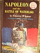 Napoleon and the Battle of Waterloo by…