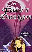 Fate's Design – tekijä: Lola James