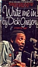 Write me in! by Dick Gregory