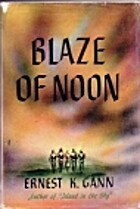 Blaze of Noon by Ernest K. Gann