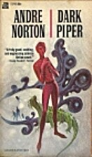 Dark Piper by Andre Norton