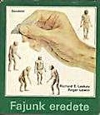 Fajunk eredete by Richard E. Leakey