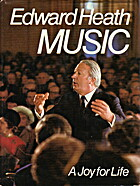 Music: A Joy for Life by Edward Heath