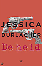 De held : roman by Jessica Durlacher