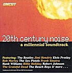 20th Century Noise: A Millennial Soundtrack