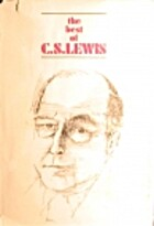 The Best of C.S. Lewis by C. S. Lewis