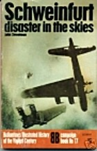 Schweinfurt: disaster in the skies by John…