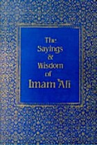 The Sayings and Wisdom of Imam Ali by Shaykh…