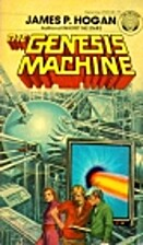 The Genesis Machine by James P. Hogan
