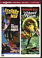 The Leopard Man/The Ghost Ship…