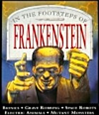 In The Footsteps: Frankenstein (In the…