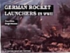 German Rocket Launchers in WWII by Joachim…