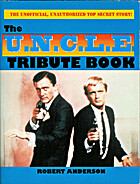 The U.N.C.L.E. Tribute Book: Unofficial and…