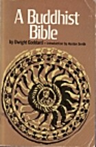 A Buddhist Bible by Dwight Goddard