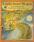 Ralph's Secret Weapon by Steven Kellogg
