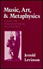 Music, Art and Metaphysics: Essays in…