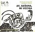Ay, Senora, Mi Vecina (Spanish Edition) by…