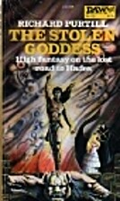 The Stolen Goddess by Richard L. Purtill