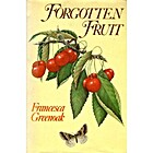 Forgotten Fruit by Francesca Greenoak