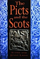 The Picts and the Scots by Lloyd Laing