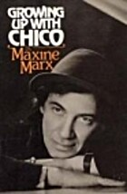 Growing Up With Chico by Maxine Marx
