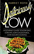 Deliciously Low: Low-Sodium, Low-Fat,…
