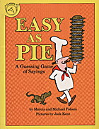 Easy As Pie: A Guessing Game of Sayings by…