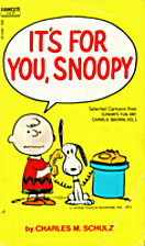 It's For You, Snoopy by Charles M. Schulz