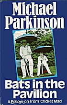 Bats in the Pavilion by Michael Parkinson