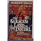 The Saracen: Land of the Infidel by Robert…