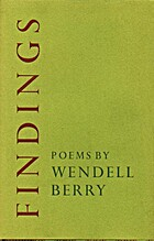 Findings by Wendell Berry