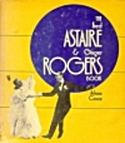 The Fred Astaire & Ginger Rogers book by…