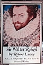Sir Walter Ralegh by Robert Lacey