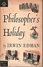 Philosopher's Holiday by Irwin Edman