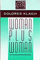 Woman Plus Woman by Dolores Klaich