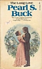 The long love by Pearl S. Buck