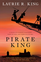 Pirate King: A novel of suspense featuring Mary Russell and Sherloc Holmes by Laurie R. King