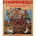 Foodworks: Over 100 Science Activities and…