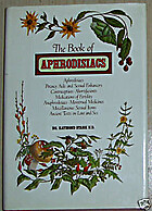 The Book of Aphrodisiacs by Raymond Stark