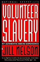 Volunteer Slavery: My Authentic Negro…
