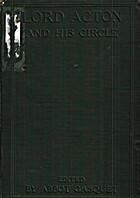 Lord Acton and his circle by Baron John…