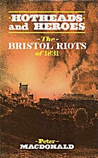 Hotheads and Heroes: Bristol Riots of 1831…