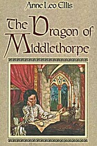 The Dragon of Middlethorpe by Anne Leo Ellis