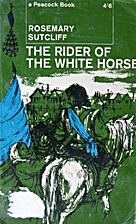 The Rider of the White Horse by Rosemary…