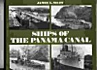 Ships of the Panama Canal by James L. Shaw