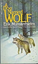 A Dog Named Wolf by Erik Musterhjelm