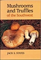 Mushrooms and Truffles of the Southwest by…
