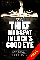 The Thief Who Spat in Luck's Good Eye by…