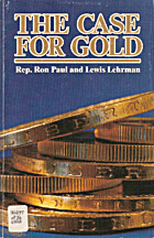 Case for Gold: A Minority Report of the…
